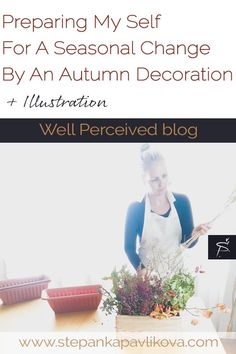 Preparing my Self for a Seasonal change Through An Autumn decoration Personal Wellness, Home Decor Styles, Fall Decor, Create Yourself, Seasons, Change, Motivation, Learning, Creative