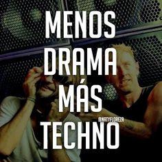 Menos drama más techno La vida en frases #natyfloreza #frases #frasedeldía