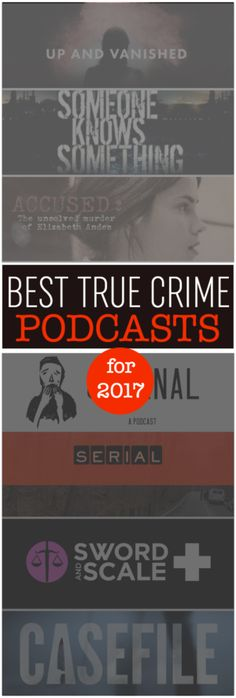 Best True Crime Podcasts - These chilling true crime podcasts will keep you awake at night!