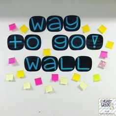 """Why You Need a """"Way to Go!"""" Wall in your classroom/school."""