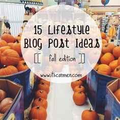 Running out of blog ideas? Writers block can happen to anybody, so don't worry. 15 Lifestyle Blog Post Ideas [[Fall Edition]] #fall
