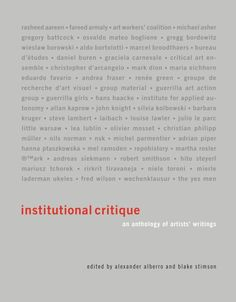Institutional Critique: An Anthology of Artists' Writings   Edited by Alexander Alberro and Blake Stimson