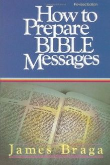 How to Prepare Bible Messages , 978-1590524510, James Braga, Multnomah Books; 35 Anv edition