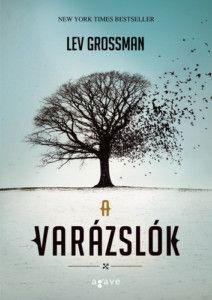 Lev Grossman – A varázslók – Kildara.hu