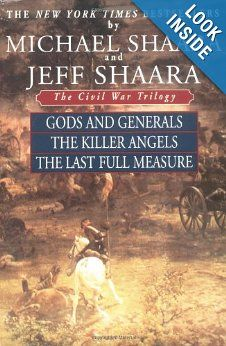 Amazon.com: The Civil War Trilogy: Gods and Generals / The Killer Angels / The Last Full Measure (9780345433725): Michael Shaara, Jeff Shaara: Books