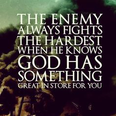 The enemy always fights the hardest when he knows God has something great in store for you. #NeverGiveUp #BeFaithful #Thursday #Motivation #KeepFighting #InspirationalQuotes #MotivationalQuote by Ed Zimbardi http://edzimbardi.com