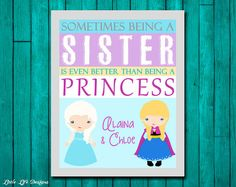 Sometimes being a sister is even better than being a princess. Sisters Wall Art. Girls Room Decor. Princess Decor. Personalized Sisters Sign...