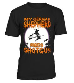 """# My German Shepherd Rides Shotgun Funny Dog Lover Halloween T .  Special Offer, not available in shops      Comes in a variety of styles and colours      Buy yours now before it is too late!      Secured payment via Visa / Mastercard / Amex / PayPal      How to place an order            Choose the model from the drop-down menu      Click on """"Buy it now""""      Choose the size and the quantity      Add your delivery address and bank details      And that's it!      Tags: My German Shepherd…"""