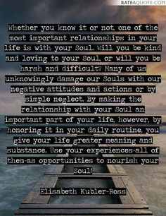I want to suggest some of the things that should begin your lifes elizabeth kubler ross emotional healing dark places intuition compass zen poetry inspirational quotes spiritual malvernweather Choice Image