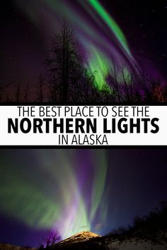 The Best Place Places To See The Northern Lights In Alaska Alaska Cruise, Alaska Travel, Travel Usa, Travel Pics, Travel Articles, Alaska Northern Lights, See The Northern Lights, Mexico Resorts, Buenos Aires