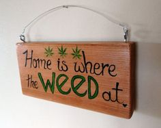 Home is where the weed at. Reclaimed wood sign, Barn wood sign, funny signs, stoner gifts, pothead humor