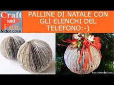Palline di Natale fai da te con la carta degli elenchi telefonici: video tutorial - YouTube