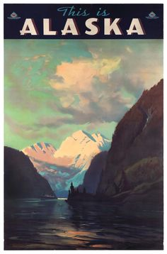"""Travel poster, """"This is Alaska"""""""