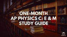 One-Month AP Physics C: E & M Study Guide https://www.albert.io/blog/one-month-ap-physics-c-e-m-study-guide/