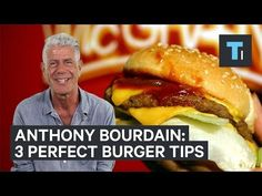 Anthony Bourdain Shares the Elements of a Perfect Burger | Travel + Leisure