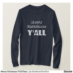 """Merry Christmas Y'all Fleur-de-Lis Louisiana Shirt Heaux Heaux Heaux! What better way to bring in the Louisiana holiday season than with this Christmas fleur de lis long sleeved shirt? Louisiana Christmas shirt has a fleur-de-lis """"Y'all"""" text on front with holiday greetings. Papa Noel would definitely approve of this Christmas shirt! Great for the Christmas party or as a holiday gift for your favorite southern friends or family! Choose from many colors, styles, and sizes for men, women, and…"""