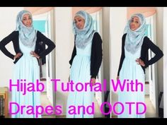 HIJAB TUTORIAL WITH DRAPES and OUTFIT OF THE DAY