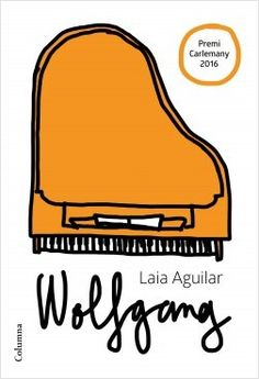 Wolfgang (extraordinari)   Autor: Laia Aguilar   Edició: Columna, 2017   Pàgines: 256   ISBN: 9788466422659   Nota:  ♥♥♥♥ ♥   Preu: 14,...