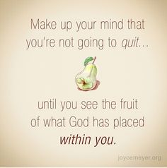 and when you see it, keep growing! NEVER quit! We are ALWAYS GROWING in Christ!