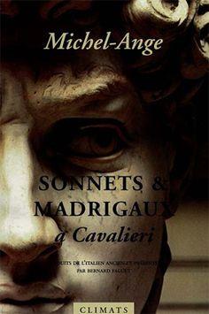 SONNETS  MADRIGAUX A CAVALIERI : L'homme qui peignit le Plafond et le Mur d'autel de la Sixtine fut aussi, comme vous et moi, un amant maladroit et souverain : éperdu d'un idéal inaccessible et enivré d'une réalité à soumettre. Un auteur à (re)découvrir... artismirabilis.com www.artismirabilis.com/actualite-litteraire-et-musicale/LYON/2010/Sonnets-et-madrigaux-a-Tommaso-Cavalieri-Michel-Ange.html www.artismirabilis.com/actualite-litteraire-et-musicale/LYON/archives/2010.html