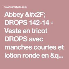 """Abbey / DROPS 142-14 - Veste en tricot DROPS avec manches courtes et lotion ronde en """"Karisma"""".  Taille: S - XXXL.  - Modèle gratuit par DROPS Design"""