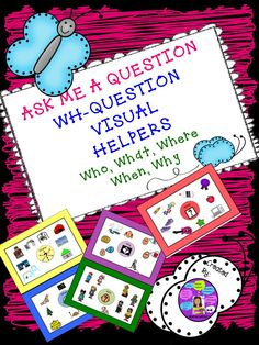 Speech Therapy. WH-Question Visuals for Who/What/Where/Why/When to add a cue for your wh-question activities. #speechtherapy #autism Repinned by SOS Inc. Resources pinterest.com/sostherapy/.