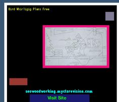 Bird Whirligig Plans Free 195624 - Woodworking Plans and Projects!
