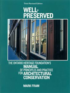 Well-Preserved, by Mark Fram Heritage Foundation, Adaptive Reuse, Old Buildings, Historic Homes, Conservation, Preserves, Ontario, Architecture Design, Manual