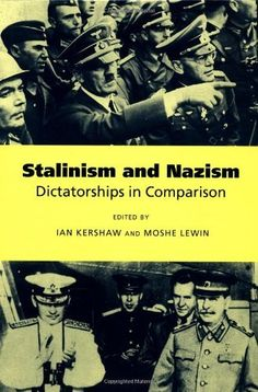 Stalinism and Nazism: Dictatorships in Comparison by Ian Kershaw, http://www.amazon.com/dp/0521565219/ref=cm_sw_r_pi_dp_lAFHsb1Q8FYCY