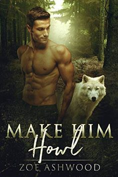 Make Him Howl (Shift Book Zoe Ashwood Funny how a wolf can survive after losing half his soul. A steamy shapeshifter romance! Great Books, New Books, Paranormal Romance Series, Keeping Secrets, Trouble Sleeping, Losing Everything, Chapter One, Team Leader, Losing Her