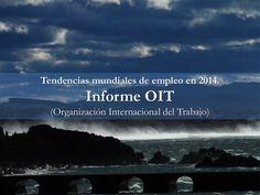 Tendencias mundiales de empleo 2014 Informe OIT by Alicia Rodriguez via slideshare