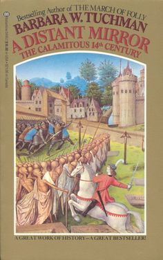 Man, I wish she'd found the knight!  Barbara Tuchman makes Europe dying of the plague compelling, and a page turner.  Miraculous!