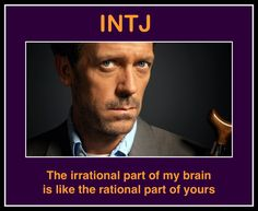 The irrational part of my brain is like the rational part of yours.