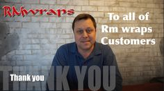 Thank you video to all the Rm wraps customers