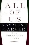 All of Us: The Collected Poems by Raymond Carver - Powell's Books