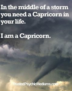 Zodiac, Astrology, In the middle of a storm, you need a Capricorn in your life. Capricorn Daily Horoscope, Capricorn And Taurus, Capricorn Quotes, Capricorn Facts, Zodiac Sign Facts, Astrology Signs, Capricorn Female, Aries Zodiac, Aquarius