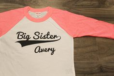 BIG SISTER shirt can be Personalized with YEAR OR NAME or no personalization...  Great for announcements or just to make HER feel special!