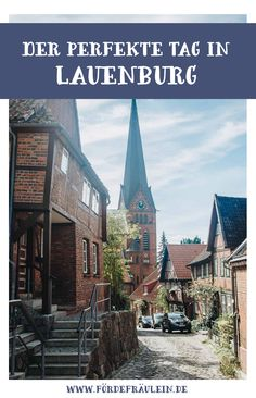 Begebe dich auf eine Reise und die Vergangenheit und erkunde die historische Altstadt von Lauenburg an der Elbe nahe Hamburg. Ich gebe dir Tipps für deinen perfekten Tagesausflug.