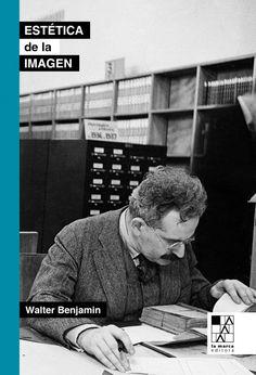 OK - Walter Benjamin, Estética de la imagen, La Marca Editora