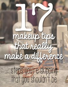 17 Makeup Tips That Really Make A Difference