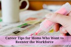 Career Tips for Moms Who Want to Reenter the Workforce