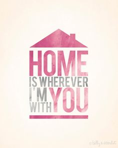 Home is Wherever Im With You - 8x10 Digital Art Print with Watercolor Typography. $20.00, via Etsy.