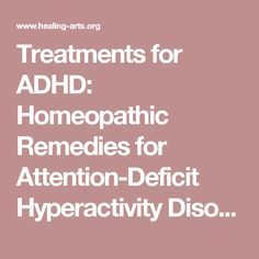 Treatments for ADHD: Homeopathic Remedies for Attention-Deficit Hyperactivity Disorder (ADHD)