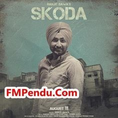 Skoda  - Ranjit Bawa Mp3 Song Download FMPendu.CoM http://fmpendu.in/download/468085/ranjit-bawa-skoda-mp3-song.html