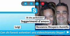 Con chi faresti volentieri una videochiamata Skype?