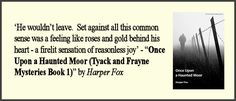 """Romantic quotes from gay m/m novels (quoted novel is """"Once Upon a Haunted Moor"""" by Harper Fox)"""