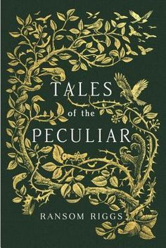 Paper Bindings | ★★★ Title: Tales of the Peculiar Author: Ransom Riggs Release Date: September 3rd 2016 Publisher: Dutton Books for Young Readers