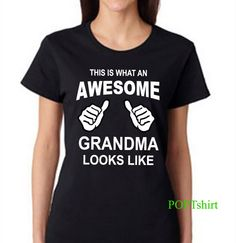 This is What an AWESOME Grandma Looks Like tshirt, Grandma T-shirt, shirt for Grandma, Gift for Grandma, New Baby Shower Grandma Gift by PopTshirt on Etsy