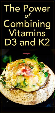 The Power of Combining Vitamins D3 and K2