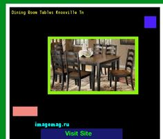 Dining Room Tables Knoxville Tn 170114
